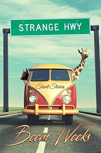 Strange Hwy by Beem Weeks