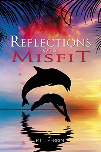 Reflections of a Misfit by P. T. L. Perrin